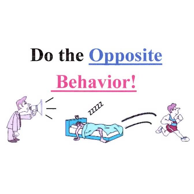 Do the Opposite Behavior