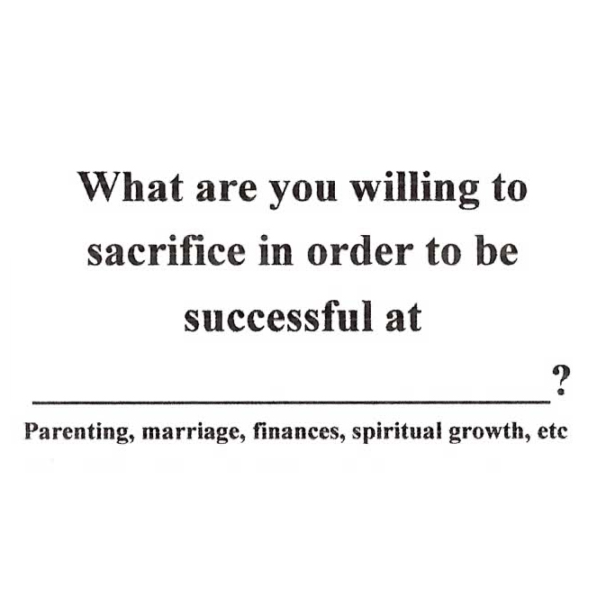 What Are You Willing To Sacrifice To Be Successful at