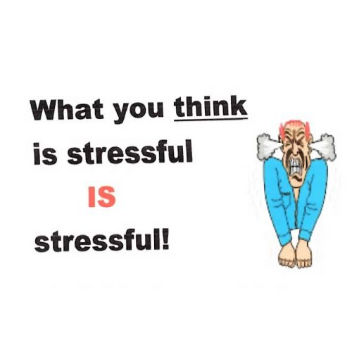 What You Think Is Stressful IS Stressful