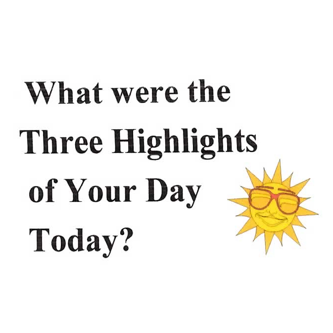 What are Three Highlights of Your Day