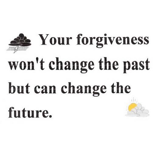 Your Forgiveness Won't Change The Past